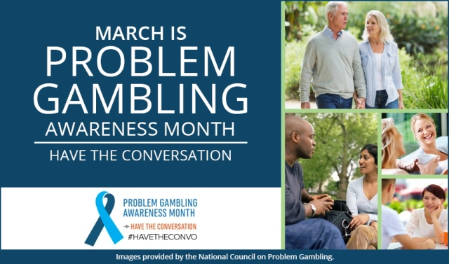 March is problem gambling awareness month. Have the conversation. Image provided by the National Council on Problem Gambling